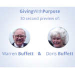 30 second preview of Giving With Purpose Guest Speakers Warren Buffett and Doris Buffett