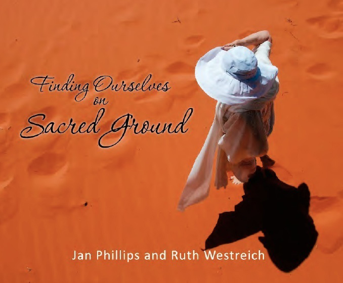 "Author Jan Phillips and Artist Ruth Westreich collaborated to create ""Finding Ourselves on Sacred Ground,"" a coffee table book that explores the beauty and creativity in photography. (Graphic: Business Wire)"