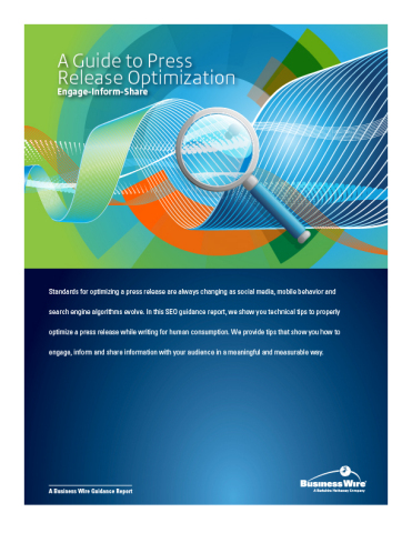 Business Wire releases new guidance report titled ``A Guide for Press Release Optimization.'' The paper is a free download and is available now. (Photo: Business Wire)