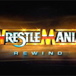 WrestleMania Rewind- a comprehensive look back at WrestleMania's most groundbreaking matches and moments.