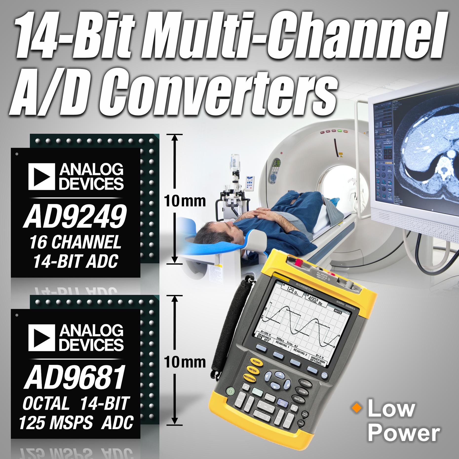 Low Power 14 Bit A D Converters Enable High Performance Multi Octal Speed Analog Devices Bob Olson 781 937 1666 Bobolsonanalogcom Or Porter Novelli Andrew Maclellan 617 897 8270 Andrewmaclellanporternovellicom
