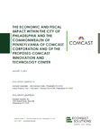 Econsult Solutions, Inc. Releases Study on the Economic and Fiscal Impacts of Comcast Corporation on the City of Philadelphia and Commonwealth of Pennsylvania and Proposed Comcast Innovation and Technology Center