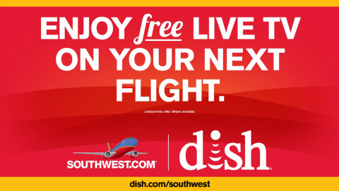 DISH and Southwest Airlines Enjoy Free Live TV on Your Next Flight ad. (Photo: Business Wire)