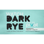 Dark Rye, a new series on Pivot TV Wednesdays at 9:30 pm ET