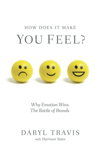 """Daryl Travis' new book, """"How Does It Make You Feel?: Why Emotion Wins the Battle of Brands"""" illuminates scientific findings of how our minds work. These understandings can give companies insights for connecting with customers on deep, emotional levels in order to gain a sustainable competitive advantage. (Photo: Business Wire)"""