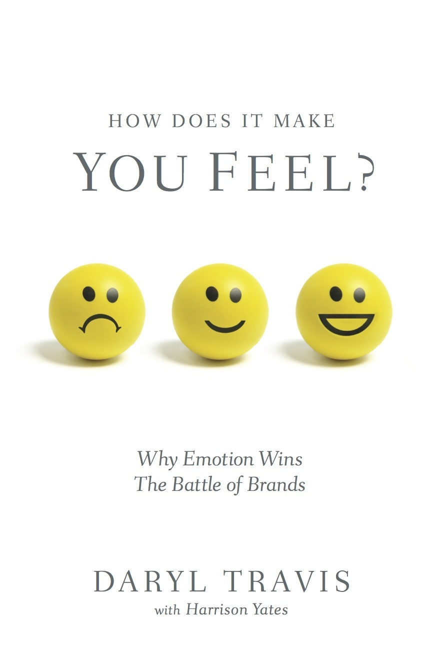 "Daryl Travis' new book, ""How Does It Make You Feel?: Why Emotion Wins the Battle of Brands"" illuminates scientific findings of how our minds work. These understandings can give companies insights for connecting with customers on deep, emotional levels in order to gain a sustainable competitive advantage. (Photo: Business Wire)"