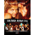 GIRLTRASH: All Night Long, the much-anticipated romantic musical comedy feature film from True Blood Executive Producer/Writer Angela Robinson, is coming out on DVD, announces POWER UP Films. Get it at www.girltrashallnightlong.com (Photo: Business Wire)