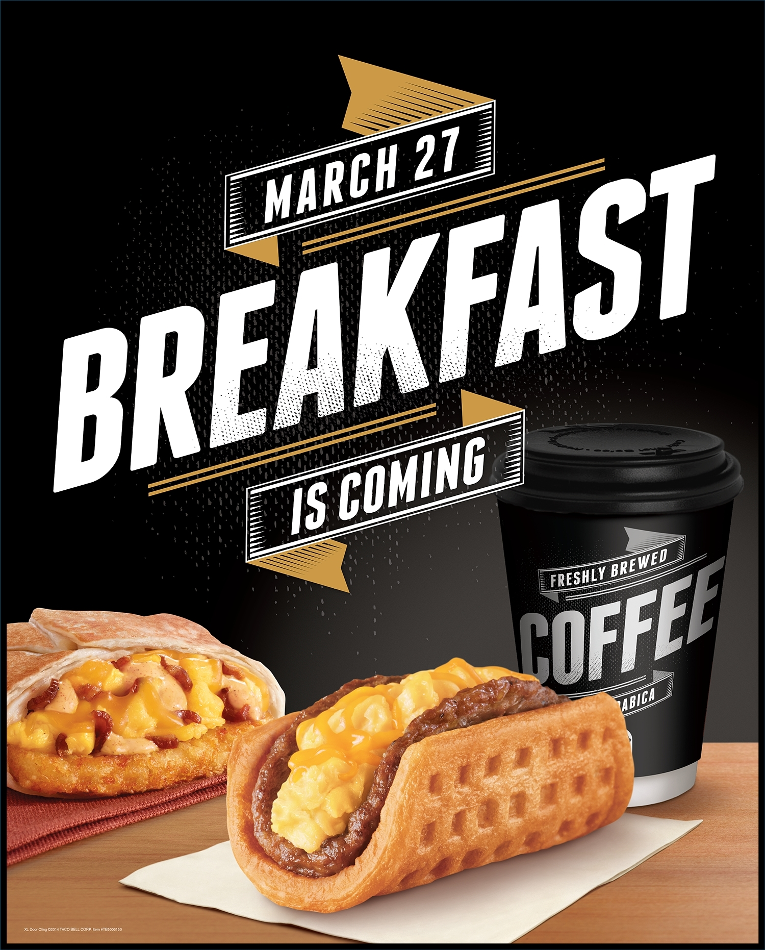 The wait is almost over. Taco Bell(R) Breakfast, which will offer the highly anticipated and revolutionary Waffle Taco, the all-in-one A.M. Crunchwrap(TM), and the already loved Cinnabon(R) Delights(TM), will be available in restaurants nationwide starting March 27, 2014 from 7am to 11am, or earlier. (Photo: Business Wire)