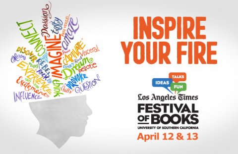 Los Angeles Times' annual Festival celebrating ideas, creativity, and the written word returns to USC the weekend of April 12-13, 2014. (Graphic: Business Wire)