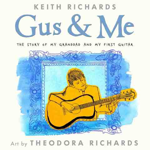 Cover art for the forthcoming picture book, Gus & Me: The Story of My Granddad & My First Guitar by Keith Richards, with illustrations by Theodora Richards. (Photo: Business Wire)