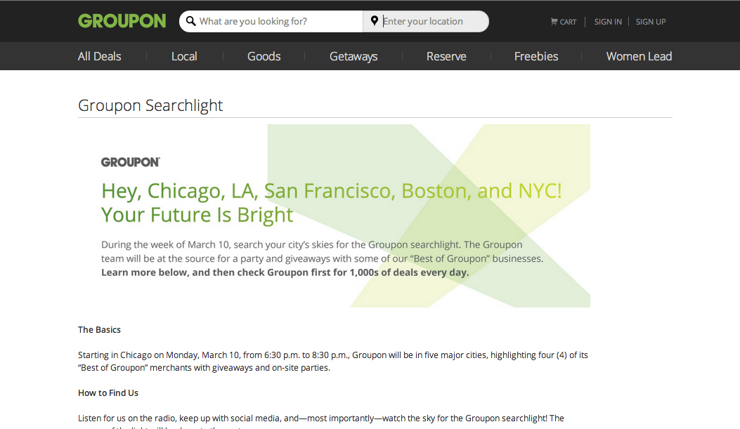 """Search the skies on Friday night for the Groupon Searchlight, which will be on site to highlight five of its """"Best of Groupon"""" merchants. The Groupon team will be at the source giving away freebies and Groupon Bucks gift cards as part of a campaign to remind people to always check Groupon first to search for the best things to do, see, eat and buy all over New York. For more information go to: http://www.groupon.com/pages/searchlight."""