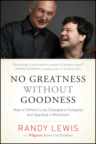 """""""No Greatness without Goodness: How a Father's Love Changed a Company and Sparked a Movement"""" (Photo: Business Wire)"""