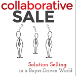 Just released: The Collaborative Sale, Solution Selling in a Buyer-Driven World; authors Keith M. Eades and Timothy T. Sullivan; published by Wiley, 2014 (Graphic: Business Wire)