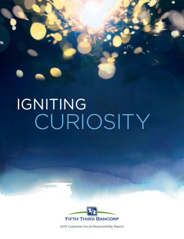 The cover of Fifth Third Bancorp's 2013 Corporate Social Responsibility Report: Igniting Curiosity. (Graphic: Business Wire)