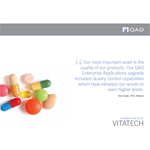 Vitatech, an FDA-licensed contract manufacturer of dietary powders, tablets and two-piece capsules, upgraded to QAD Enterprise Applications Enterprise Edition for enhanced Quality Control capabilities.