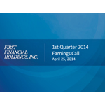 First Quarter 2014 First Financial Holdings, Inc. Earnings Call Slides