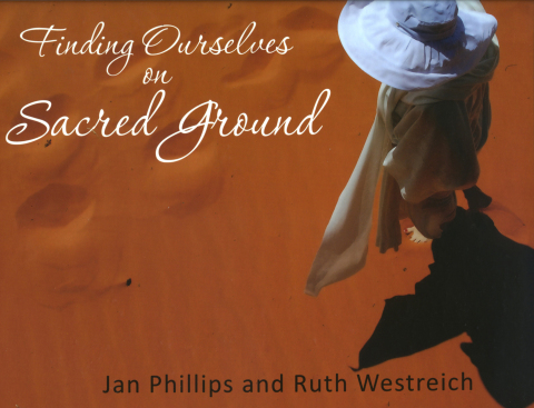 """Finding Ourselves on Sacred Ground"", a coffee table book by Jan Phillips and Ruth Westreich, has been named a 2014 Nautilus Book Award winner. (Graphic: Business Wire)"
