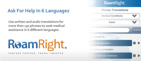 Written and audio translations are in the RoamRight mobile app so you can seek medical help in six different languages. (Graphic: Business Wire)