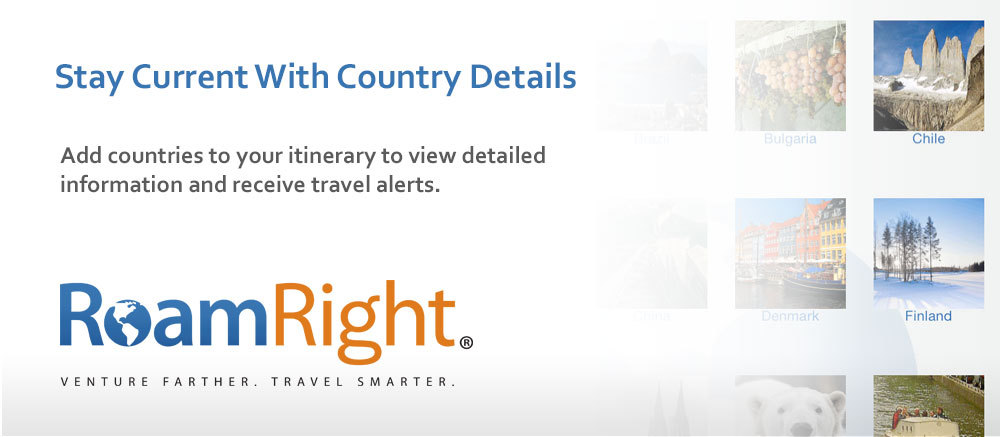 Add countries to your itinerary in the RoamRight mobile app and you'll have access to detailed information and travel alerts. (Graphic: Business Wire)
