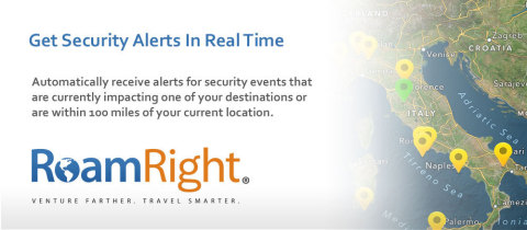Receive automatic alerts through the RoamRight app to be notified of security and travel situations that may impact you or your destination. (Graphic: Business Wire)