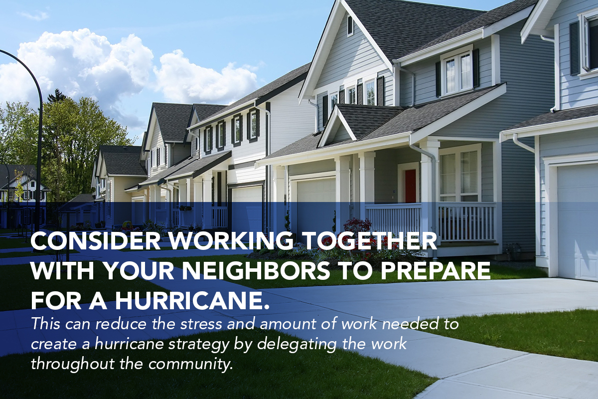 Consider working with your neighbors to prepare for a hurricane. (Photo: Business Wire)