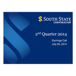 Second Quarter 2014 South State Corporation Earnings Call Slides
