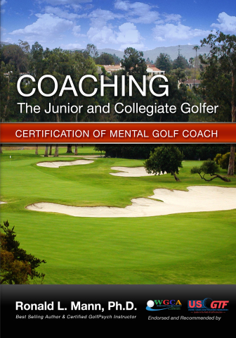"""Renowned World Class GolfPsych Instructor And Best Selling Author Dr. Ron Mann Launches His New Book, """"Coaching the Junior and Collegiate Golfer,"""" Which Reveals Professional Secrets Of Self-Mastery and Mental Strength That Can Be Used On and Off The Course How Parents & Coaches Can Improve The Psychology Behind Their Junior Golfers or Student's Game (Photo: Business Wire)"""