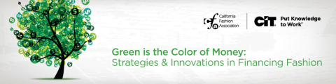"""CIT Commercial Services and the California Fashion Association today announced that they will host a specialized industry conference, """"Green Is The Color of Money,"""" that will focus on strategies and innovations in financing the fashion industry. Individuals interested in attending can register at cit.com/green (Photo Credit: Business Wire)"""