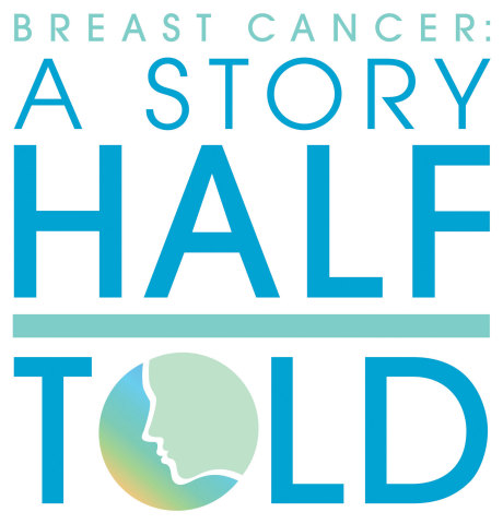 Breast Cancer: A Story Half Told Logo
