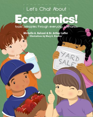 Famed economist Dr. Arthur Laffer teams up with mom and writer Michelle Balconi to write Let's Chat About Economics, a family-friendly book explaining economics with familiar scenarios and fun graphs. www.letschataboutecon.com