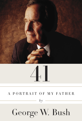 George W. Bush's 41: A Portrait of My Father (Photo: Business Wire)