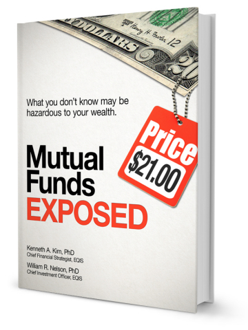 Mutual Funds Exposed, What You Don't Know May Be Hazardous To Your Wealth, By Kenneth A. Kim, PhD, Chief Financial Strategist, EQIS and William R. Nelson, PhD, Chief Investment Officer, EQIS (Photo: Business Wire)