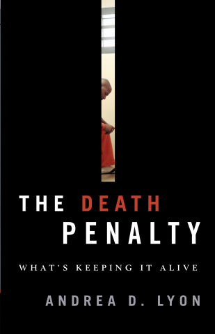 """Nationally recognized death penalty expert and Dean of the Valparaiso University Law School, Andrea D. Lyon, delivers a stinging indictment against the death penalty in her new book, """"The Death Penalty. What's Keeping it Alive."""" (Graphic: Business Wire)"""