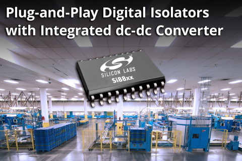Silicon Labs Si88xx Family: Plug-and-Play Digital Isolators with Integrated dc-dc Converter (Graphic: Business Wire)