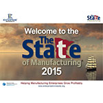 """The State of Manufacturing 2015 Survey Results Slide Deck"""
