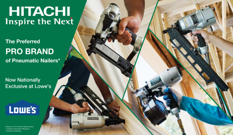 Lowe's now offers the broadest selection of Hitachi power tools, with a lineup of tools the pros prefer most. The industry leading line of professional grade Hitachi pneumatic nailers and fasteners are now exclusively at Lowe's stores nationwide and online at Lowes.com. (Graphic: Business Wire)
