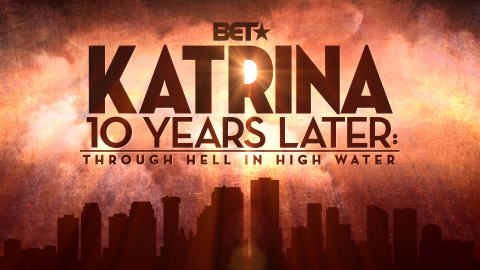 """KATRINA 10 YEARS LATER: THROUGH HELL IN HIGH WATER"" premieres on Wednesday, August 26 at 8 PM ET/PT. (Graphic: Business Wire)"