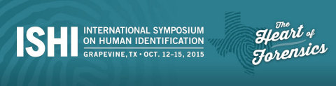 2015 International Symposium on Human Identification (ISHI) October 12 – October 15 in Grapevine, TX. (Graphic: Business Wire)