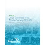 Annual 2015 Business Wire Media Survey Results.