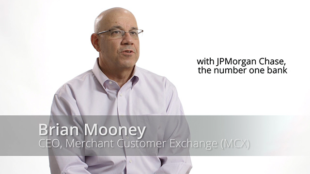 Chase Pay: Brian Mooney, CEO, Merchant Customer Exchange (MCX)