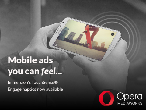 Immersion and Opera launch haptics for mobile ads (Graphic: Business Wire)