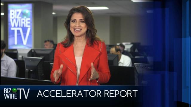 Watch BizWireTV's Accelerator Report