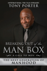 Tony Porter's highly anticipated book 'Breaking Out of the Man Box' boldly exposes the connection between men and the quest to end violence against women and girls. (Graphic: Business Wire)