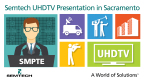 Semtech to Present UHDTV Infrastructure Paper at SMPTE® Sacramento Section Meeting (Graphic: Business Wire)