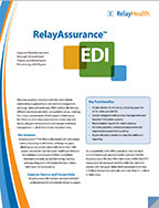 RelayAssurance EDI Brochure RelayAssurance™ EDI offers professional and institutional claims processing via electronic exchange or paper, allowing you to connect easily with more than 2,000 payers nationwide.