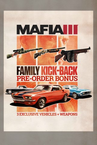 Those who pre-order any edition of Mafia III will receive the Family Kick-Back, which includes three exclusive vehicles and weapons available to players at launch. (Graphic: Business Wire)