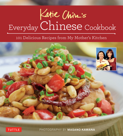 Katie Chin's Everyday Chinese Cookbook: 101 Delicious Recipes from My Mother's Kitchen (Photo: Business Wire)