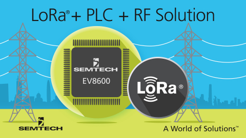 Semtech Announces the Industry's First Single Chip Hybrid PLC and LoRa® Wireless Platform for Smart  ...