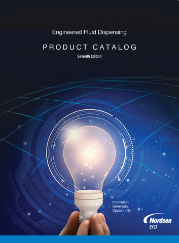 The Nordson EFD Engineered Fluid Dispensing Product Catalog Seventh Edition features seven new dispe ...