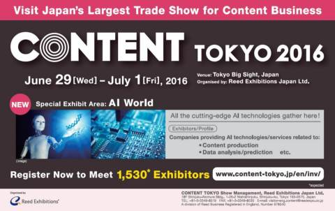 "Wave of ""AI"" reach content industry - featured area ""AI world"" to be held inside CONTENT TOKYO 2016  ..."